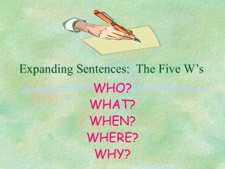 Expanding Sentences:  The Five W's