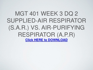 MGT 401 Week 3 DQ 2 Supplied-Air Respirator (S.A.R.) vs. Air