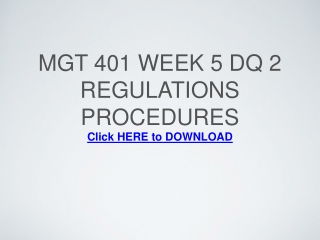 MGT 401 Week 5 DQ 2 Regulations Procedures