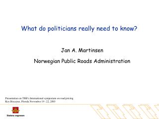 What do politicians really need to know?