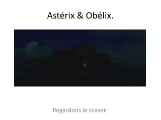 Astérix & Obélix.