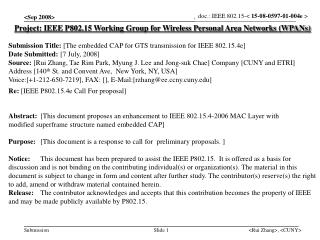 Project: IEEE P802.15 Working Group for Wireless Personal Area Networks (WPANs) Submission Title: [The embedded CAP for