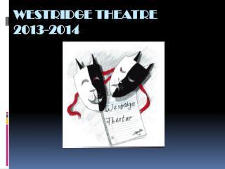Westridge theatre 2013-2014