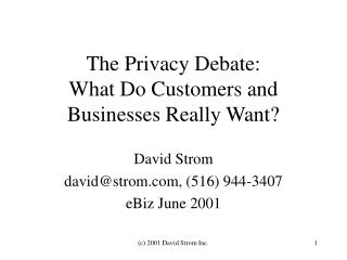 The Privacy Debate:  What Do Customers and Businesses Really Want?