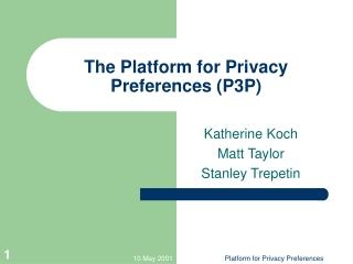 The Platform for Privacy Preferences (P3P)