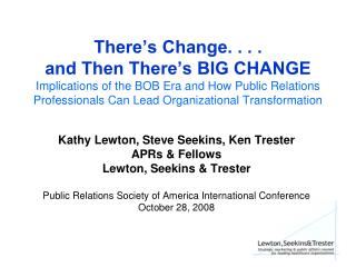 There's Change. . . .  and Then There's BIG CHANGE Implications of the BOB Era and How Public Relations Professional