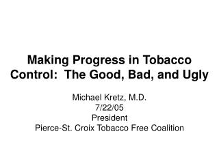 Making Progress in Tobacco Control:  The Good, Bad, and Ugly