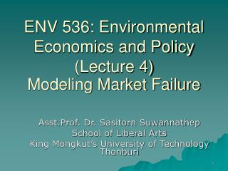ENV 536: Environmental Economics and Policy (Lecture 4) Modeling Market Failure