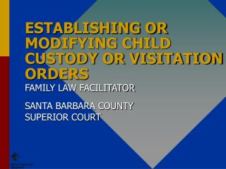 ESTABLISHING OR MODIFYING CHILD CUSTODY OR VISITATION ORDERS