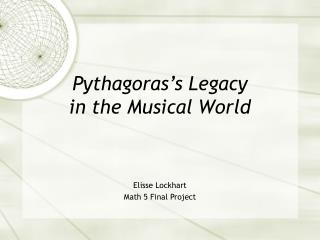 Pythagoras's Legacy  in the Musical World