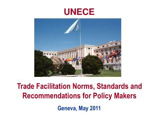 Trade Facilitation Norms, Standards and Recommendations for Policy Makers