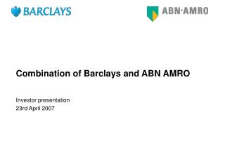 Combination of Barclays and ABN AMRO