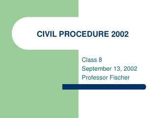 CIVIL PROCEDURE 2002