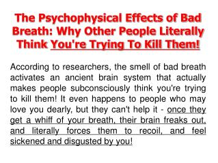 Bad Breath - The Nasty Psychophysical Effects & Easy Cure...