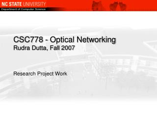 CSC778 - Optical Networking Rudra Dutta, Fall 2007