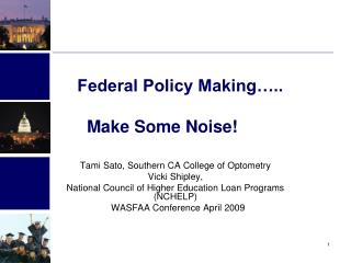 Federal Policy Making….. Make Some Noise!