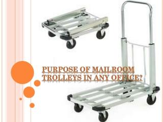 Purpose of Mailroom Trolleys