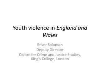Youth violence in  England and Wales