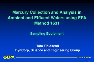 Mercury Collection and Analysis in Ambient and Effluent Waters using EPA Method 1631 Sampling Equipment