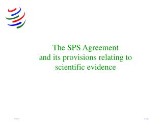 The SPS Agreement and its provisions relating to scientific evidence