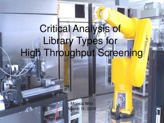 Critical Analysis of  Library Types for  High Throughput Screening