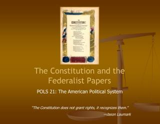 The Constitution and the Federalist Papers