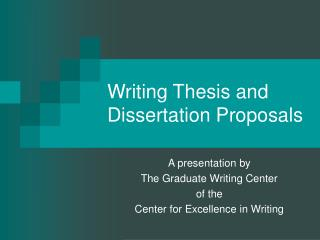 Writing Thesis and Dissertation Proposals