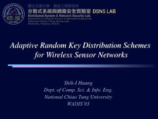 Adaptive Random Key Distribution Schemes  for Wireless Sensor Networks