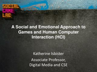 A Social and Emotional Approach to Games and Human Computer Interaction (HCI)