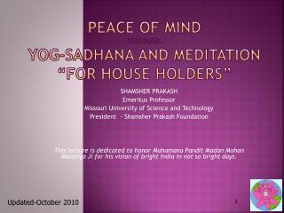 "PEACE OF MIND  THROUGH YOG-SADHANA AND MEDITATION ""for house holders"""