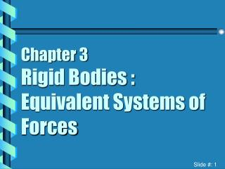 Chapter 3 Rigid Bodies :  Equivalent Systems of Forces