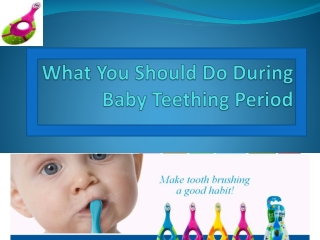 What You Should Do During Baby Teething Period