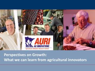 Perspectives on Growth: What we can learn from agricultural innovators