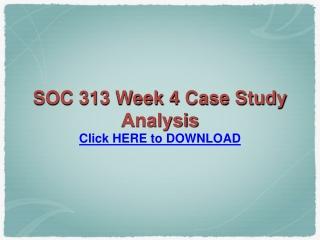 SOC 313 Week 4 Case Study Analysis