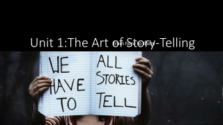 Unit 1:The Art of Story-Telling