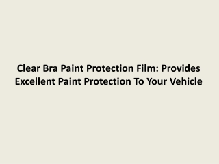 Clear Bra Paint Protection Film: Provides Excellent Paint Pr