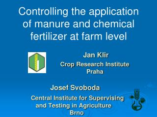 Controlling the application of manure and chemical fertilizer at farm level