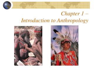 Chapter 1 –  Introduction to Anthropology