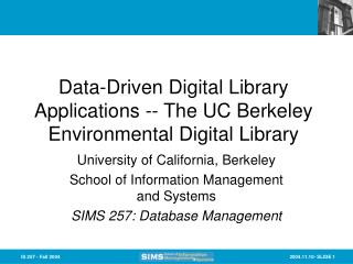 Data-Driven Digital Library Applications -- The UC Berkeley Environmental Digital Library