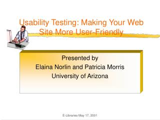 Usability Testing: Making Your Web Site More User-Friendly