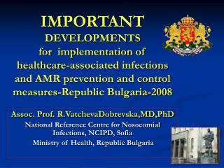 IMPORTANT  DEVELOPMENTS for  implementation of  healthcare-associated infections  and AMR prevention and control measure