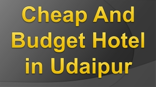 Cheap And Budget Hotel in Udaipur
