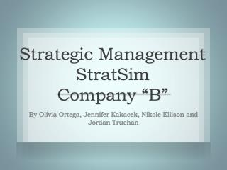 "Strategic Management  StratSim Company ""B"""