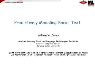 Predictively Modeling Social Text