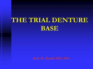 THE TRIAL DENTURE BASE