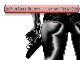 Self Defense Weapons - Stun and Taser Guns