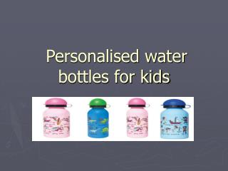 personalised water bottles for kids