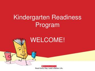 Kindergarten Readiness Program WELCOME!