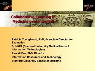 Collaborative Learning in Medicine over Internet2