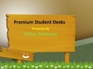 Premium Student Desks
